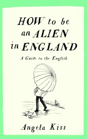 HOW TO BE AN ALIEN IN ENGLAND 9781910463215 FRONT