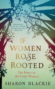 IF WOMEN ROSE ROOTED 9781910463253 FRONT